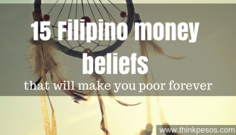 15 Filipino money beliefs that will make you poor forever (Updated)